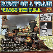 Ridin' on a Train 'Cross the U.S.A. by Various Artists