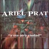 Y Esa Otra Ciudad de Ariel Prat