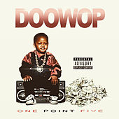 One Point Five by Doo Wop