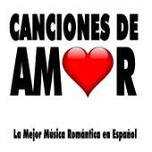 Canciones de Amor: La Mejor Música Romántica en Español para Enamorados by Various Artists