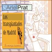 Los Transplantados de Madrid de Ariel Prat