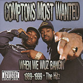 When We Wuz Bangin de Compton's Most Wanted
