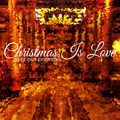 Christmas Is Love - Chill out Emotions von Various Artists