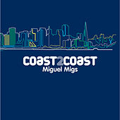 Coast2Coast: Miguel Migs by Various Artists