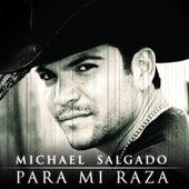 Para Mi Raza by Michael Salgado