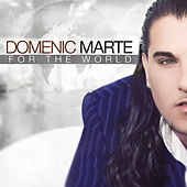 For The World by Domenic  Marte