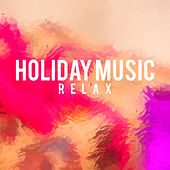 Holiday Music - Relax von Various Artists