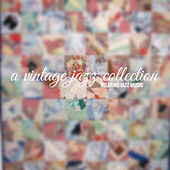 A Vintage Jazz Collection - Relaxing Jazz Music by Various Artists