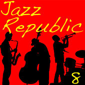Jazz Republic, Vol. 8 de Various Artists