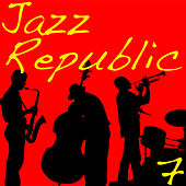 Jazz Republic, Vol. 7 by Various Artists