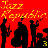 Jazz Republic, Vol. 3 de Various Artists