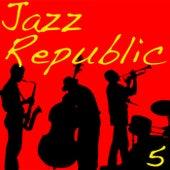 Jazz Republic, Vol. 5 by Various Artists