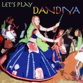 Let's Play Dandiya by Various Artists