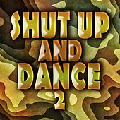 Shut up and Dance 2 by Various Artists