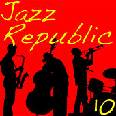 Jazz Republic, Vol. 10 by Various Artists