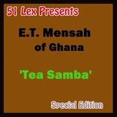51 Lex Presents: Tea Samba by E.T. Mensah