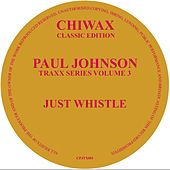Just Whistle by Paul Johnson
