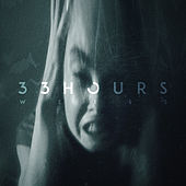 33 Hours by Weiss