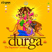 Durga - The Supreme Goddess by Various Artists