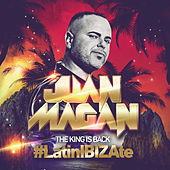 The King Is Back (#LatinIBIZAte) by Juan Magan