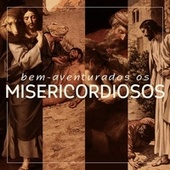 Bem-Aventurados os Misericordiosos de Various Artists