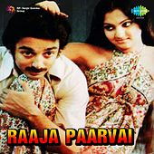 Raaja Paarvai (Original Motion Picture Soundtrack) by Various Artists