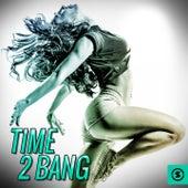 Time 2 Bang de Various Artists