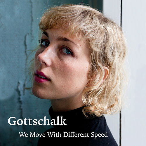 We Move with Different Speed von Gottschalk