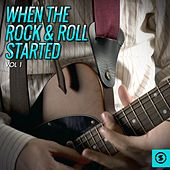 When the Rock & Roll Started, Vol. 1 de Various Artists