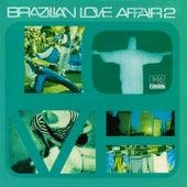 Brazilian Love Affair, Vol. 2 by Various Artists