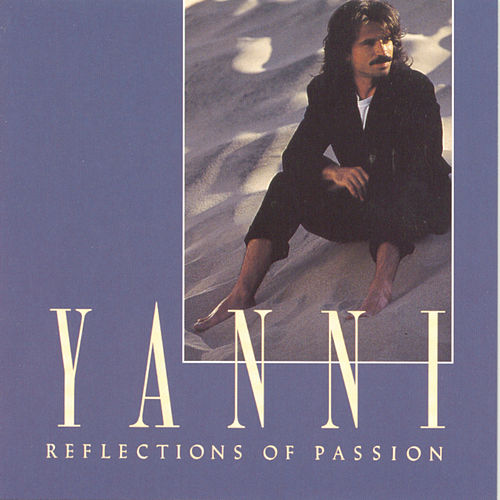 Reflections Of Passion by Yanni