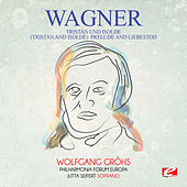 Wagner: Tristan Und Isolde (Tristan and Isolde): Prelude and Liebestod [Digitally Remastered] de Wolfgang Gröhs