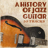 A History of Jazz Guitar by Various Artists