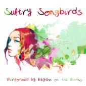 Sultry Songbirds by Rhythm On The Radio