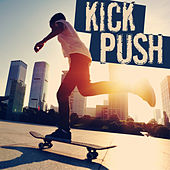 Kick Push: Perfect Songs for Skateboarding by Union Of Sound