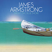 Bright Day, Blue Shore by James Armstrong
