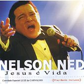 Jesus É Vida by Nelson Ned