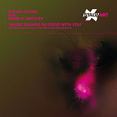 Music Sounds So Good With You by Steven Stone