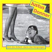 Erst die Arbeit, dann das Vergnügen by Justus Donner