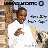 Can't Stop, Won't Stop by Urban Mystic