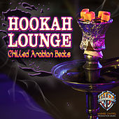 Hookah Lounge: Chilled Arabian Beats by Café Chill Lounge Club