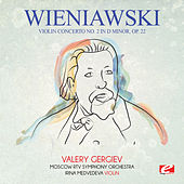 Wieniawski: Violin Concerto No. 2 in D Minor, Op. 22 (Digitally Remastered) by Valery Gergiev