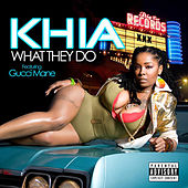 What They Do by Khia