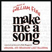 Make Me A Song: The Music Of William Finn (Original Off-Broadway Cast Recording) de William Finn