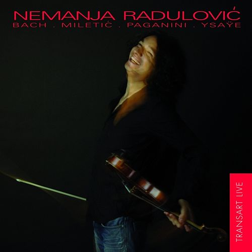 Bach, Miletic, Paganini, Ysaÿe by Nemanja Radulovic