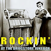 Rockin' at the Drugstore Jukebox by Various Artists