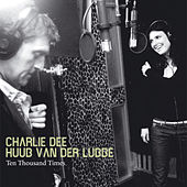 Ten Thousand Times by Charlie Dee