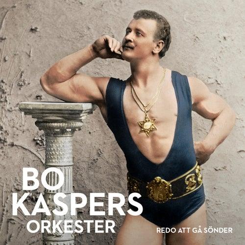 Redo att gå sönder by Bo Kaspers Orkester