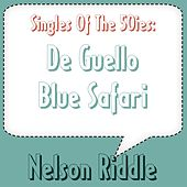 De Guello / Blue Safari by Nelson Riddle