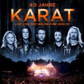 40 Jahre - Live von der Waldbühne Berlin von Karat